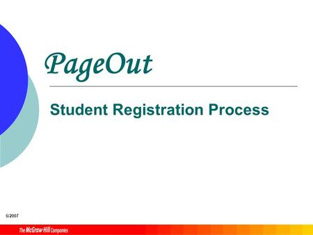 PageOut Student Registration Process 6/2007. PageOut This PowerPoint will cover:  What is PageOut?  How do I register?  How do I get help with PageOut?
