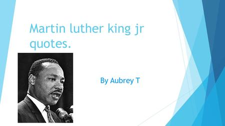 "Martin luther king jr quotes. By Aubrey T. "" "" Love is the only force capable of transforming an enemy into a friend."