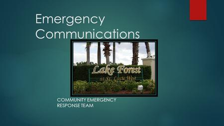 Emergency Communications COMMUNITY EMERGENCY RESPONSE TEAM.