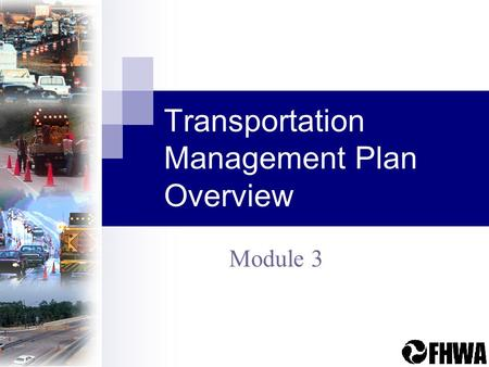 Transportation Management Plan Overview Module 3.