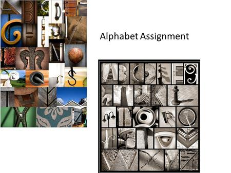 Alphabet Assignment. Set your aperture for a shallow depth of field. I recommend using Aperture Priority Mode.. Use your meter to adjust the f- stop,
