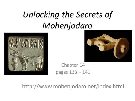 Unlocking the Secrets of Mohenjodaro