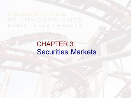 Securities Markets CHAPTER 3. 3-2 How to issue securities –Discuss the role of investment bankers in the underwriting process How to trade securities.