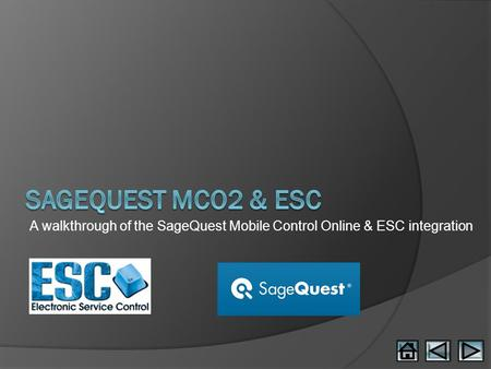 A walkthrough of the SageQuest Mobile Control Online & ESC integration.