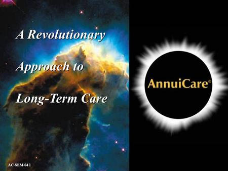 A Revolutionary Approach to Long-Term Care AC-SEM-04 1.
