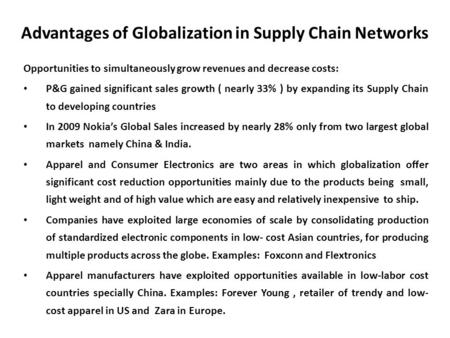 Advantages of Globalization in Supply Chain Networks Opportunities to simultaneously grow revenues and decrease costs: P&G gained significant sales growth.