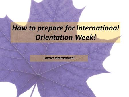 How to prepare for International Orientation Week! Laurier International.