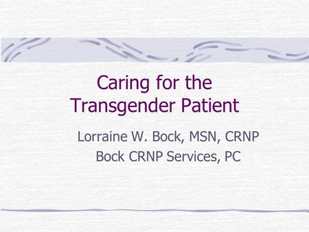 Caring for the Transgender Patient