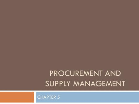PROCUREMENT AND SUPPLY MANAGEMENT