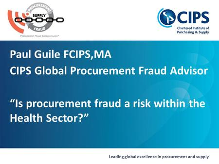 Paul Guile FCIPS,MA CIPS Global Procurement Fraud Advisor