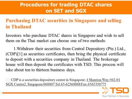 Procedures for trading DTAC shares on SET and SGX Purchasing DTAC securities in Singapore and selling in Thailand Investors who purchase DTAC shares in.