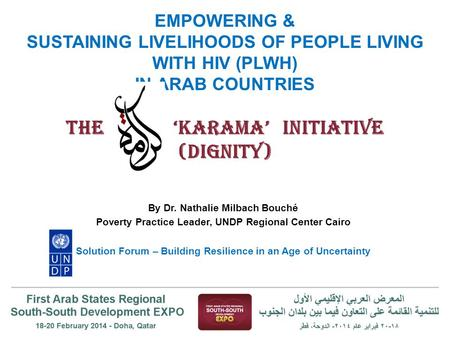 EMPOWERING & SUSTAINING LIVELIHOODS OF PEOPLE LIVING WITH HIV (PLWH) IN ARAB COUNTRIES THE 'karama' INITIATIVE (DigNITY) By Dr. Nathalie Milbach Bouché.