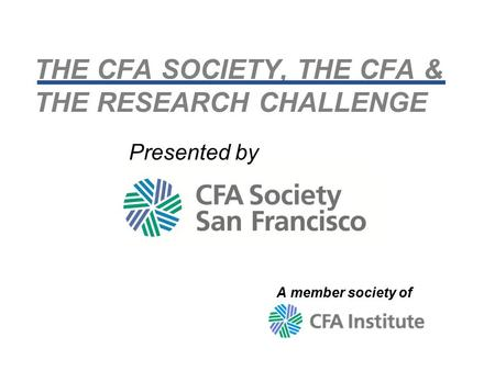 THE CFA SOCIETY, THE CFA & THE RESEARCH CHALLENGE