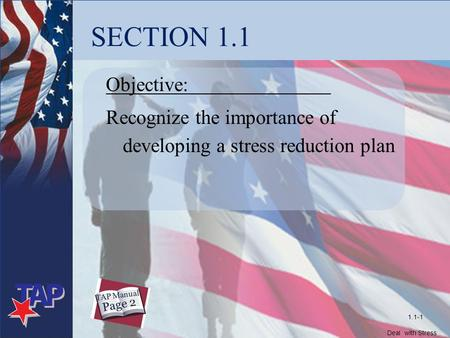 SECTION 1.1 Objective: Recognize the importance of developing a stress reduction plan 1.1-1 Page 2 TAP Manual Deal with Stress FO&D.