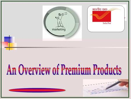 Overview of Premium Products Factors which influenced introduction of Premium Products Technological advancement Globalization Liberalisation Objectives: