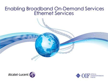 Enabling Broadband On-Demand Services Ethernet Services.