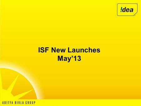 ISF New Launches May'13. ID 920 Enjoy Smart Apps, Smart widgets Internet Browsing, YouTube Streaming and much more.. At a Smart Price!