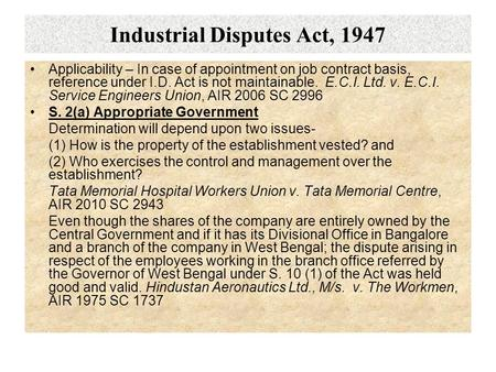 Industrial Disputes Act, 1947 Applicability – In case of appointment on job contract basis, reference under I.D. Act is not maintainable. E.C.I. Ltd. v.
