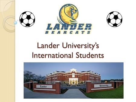 Lander University's International Students. FRANCE Name: Aurelia Ruffat Hometown: Bordeaux Date of Birth: 4/11/89 Sport: Tennis Major: Exercise Science.