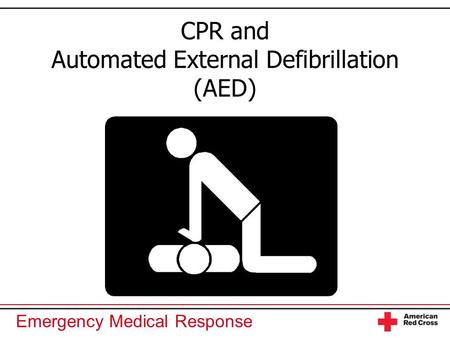 Emergency Medical Response CPR and Automated External Defibrillation (AED)