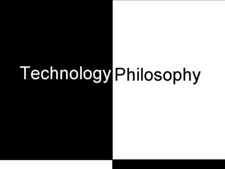 Introduction 'Philosophical Approach Towards Extreme Technology'! Seems like one of those 'hard to digest' things, doesn't it? Well, given that philosophy.