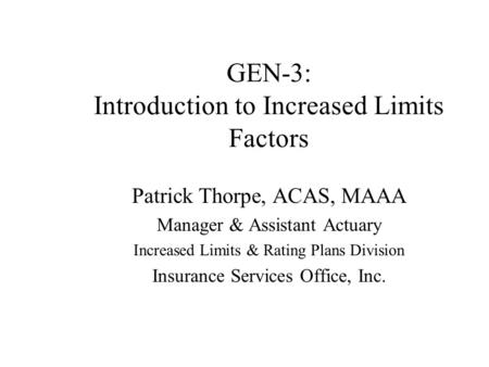 GEN-3: Introduction to Increased Limits Factors