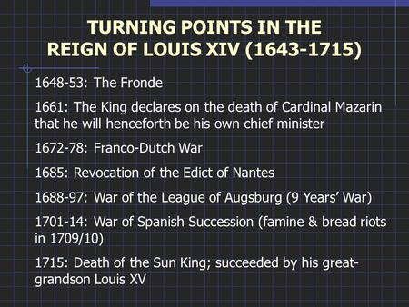 TURNING POINTS IN THE REIGN OF LOUIS XIV ( )