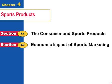 The Consumer and Sports Products Economic Impact of Sports Marketing 1.