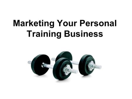 Marketing Your Personal Training Business. Marketing Defined The process of planning and executing the conception, pricing, promotion, and distribution.