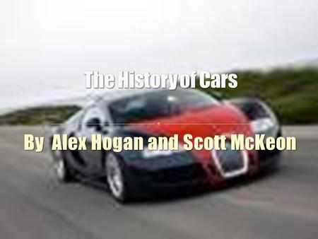 By Alex Hogan and Scott McKeon In the 20 th century the car was a toy for the rich. Most cars were really confusing because of all the handles and.