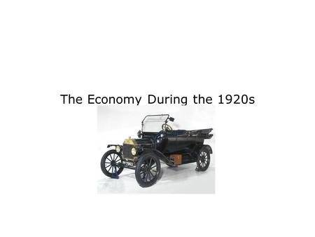 The Economy During the 1920s. Henry Ford – applied mass production techniques to manufacture automobiles mass production – the rapid, large-scale manufacture.