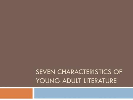 Seven Characteristics of Young Adult Literature