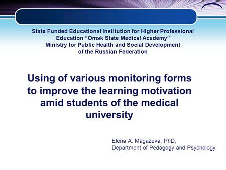 Using of various monitoring forms to improve the learning motivation amid students of the medical university State Funded Educational Institution for Higher.