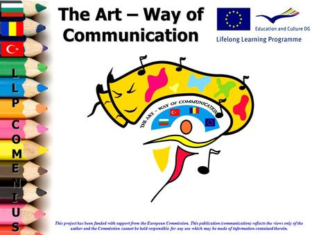 This project has been funded with support from the European Commission. This publication (communication) reflects the views only of the author and the.