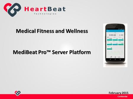 February 2015 Medical Fitness and Wellness MediBeat Pro™ Server Platform.