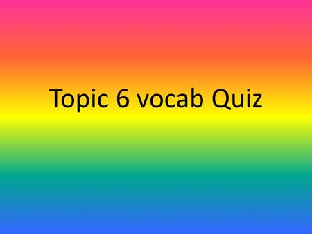 Topic 6 vocab Quiz. 1. number of different types of organisms in an area Carrying capacity Decomposer Ecological niche Ecological succession Ecology Ecosystem.