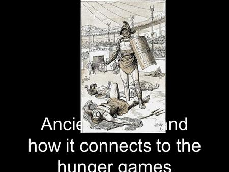 Ancient Rome and how it connects to the hunger games.