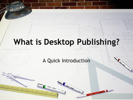 What is Desktop Publishing? A Quick Introduction.