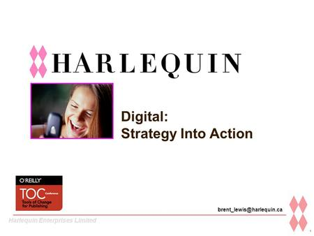 Harlequin Enterprises Limited 1 Digital: Strategy Into Action