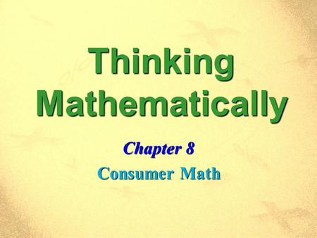 Thinking Mathematically Chapter 8 Consumer Math. Thinking Mathematically Section 1 Percent.