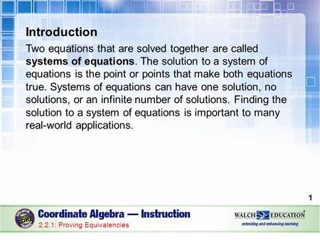Introduction Two equations that are solved together are called systems of equations. The solution to a system of equations is the point or points that.