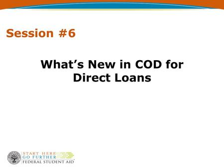 What's New in COD for Direct Loans Session #6. 22 Agenda PLUS Application Electronic Disclosure Statements School Options Entrance Counseling Exit Counseling.