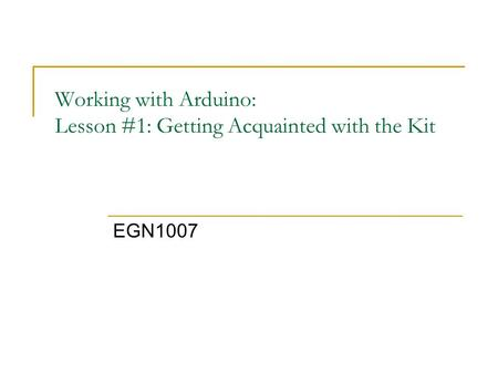 Working with Arduino: Lesson #1: Getting Acquainted with the Kit EGN1007.