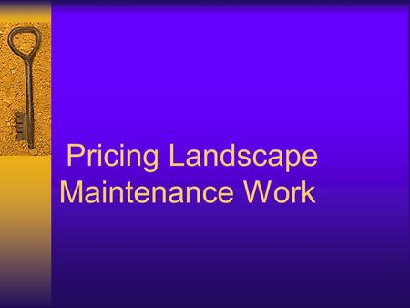 Pricing Landscape Maintenance Work. Next Generation Science/Common Core Standards Addressed!  CCSS.Math. Content.7.R P.A.3 Use proportional relationships.