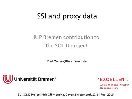 SSI and proxy data IUP Bremen contribution to the SOLID project EU SOLID Project Kick-Off Meeting, Davos, Switzerland, 12-14 Feb.