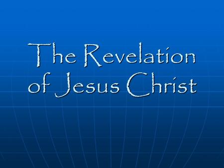 The Revelation of Jesus Christ. Introduction It is a revelation It is a revelation apocalypse = unveilingapocalypse = unveiling It is the Revelation of.