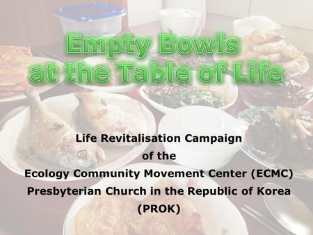 Life Revitalisation Campaign of the Ecology Community Movement Center (ECMC) Presbyterian Church in the Republic of Korea (PROK)