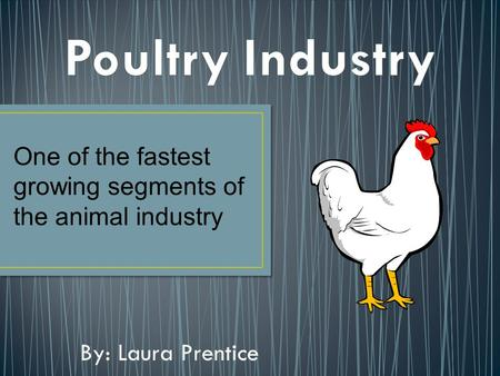 By: Laura Prentice One of the fastest growing segments of the animal industry.