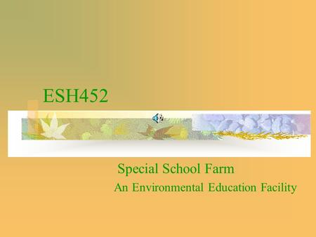 ESH452 Special School Farm An Environmental Education Facility.