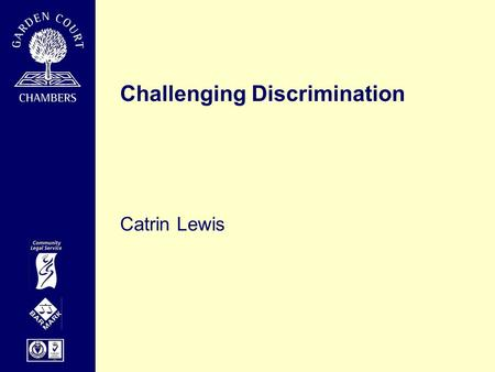 "Challenging Discrimination Catrin Lewis. Article 14 general non-discrimination provision ""The enjoyment of the rights and freedoms set forth in this Convention."